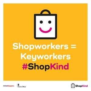 The new #shopkind campaign for shopworkers has been launched nationally. (46354478)