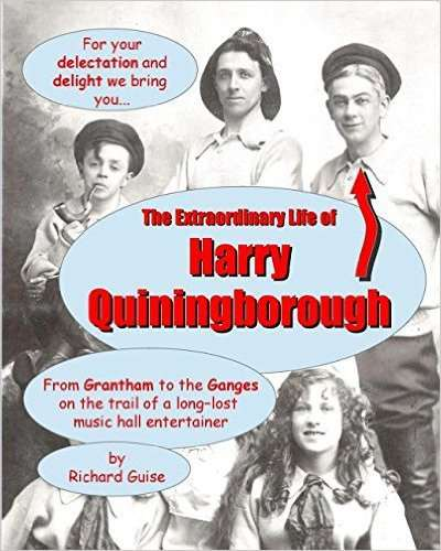 The Extraordinary Life of Harry Quiningborough by Richard Guise.